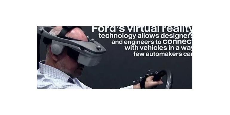 探索福特VR实验室 揭秘制造汽车时如何使用VR技术